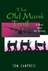 The Old Man's Trail: A Novel about the Vietcong - Tom Campbell