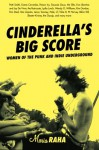 Cinderella's Big Score: Women of the Punk and Indie Underground - Maria Raha, Kim Gordon