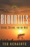 Bloodties: Nature, Culture, and the Hunt (Kodansha Globe) - Ted Kerasote, Philip Turner