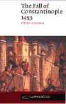 The Fall of Constantinople 1453 (Canto) - Steven Runciman