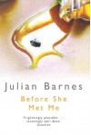 Before She Met Me - Julian Barnes