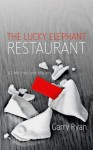 The Lucky Elephant Restaurant - Garry Ryan