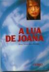 A Lua de Joana - Maria Teresa Maia Gonzalez