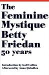The Feminine Mystique - Betty Friedan, Gail Collins, Anna Quindlen