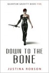 Down to the Bone - Justina Robson