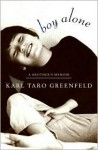 Boy Alone: A Brother's Memoir - Karl Taro Greenfeld