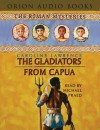 The Gladiators from Capua (Audio) - Caroline Lawrence, Michael Praed