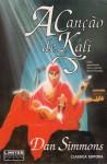A Canção de Kali - Dan Simmons, João Barreiros