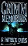 Grimm Memorials - R. Patrick Gates, R. Patrick Gates