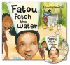 Fatou Fetch The Water - Neil Griffiths, Peggy Collins