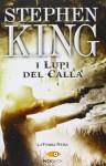 I lupi del Calla. (La torre nera. Vol. 5) - Stephen King