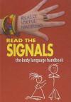 Read the Signals: The Body Language Handbook - Melissa Sayer, Molly Aloian