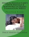 Medical Massage Care's Fsmtb Massage & Bodywork Licensing Examination Mblex Practice Exams - Philip Martin McCaulay