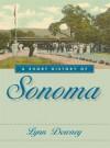 A Short History of Sonoma - Lynn Downey