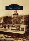 Stapleton (Images Of America) (Images Of America (Arcadia Publishing)) - James G. Ferreri, David Goldfarb
