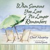 When Someone You Love No Longer Remembers - Cecil Murphey