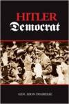 Hitler Democrat - Leon Degrelle