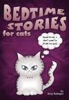 Bedtime Stories for Cats - Amy Neftzger, Eli Stein