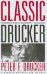 Classic Drucker: Essential Wisdom of Peter Drucker from the Pages of Harvard Business Review - Peter F. Drucker