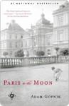 Paris to the Moon Paris to the Moon Paris to the Moon - Adam Gopnik