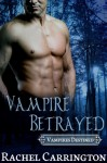 Vampire Betrayed - Rachel Carrington