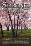Spring: A Spiritual Biography of the Season - Gary D. Schmidt, Susan M. Felch