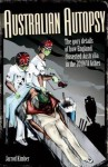Australian Autopsy: The Gory Details of How England Dissected Australia in the 2010/11 Ashes - Jarrod Kimber