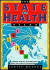 The State Of Health Atlas - Judith Mackay