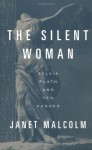 The Silent Woman: Sylvia Plath & Ted Hughes (Hardback) - Janet Malcolm