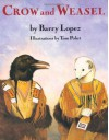 Crow and Weasel - Barry Lopez, Tom Pohrt