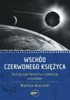 Wschód czerwonego księżyca. Wyścig supermocarstw o dominację w kosmosie - Matthew Brzezinski, Anna Sak