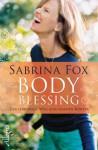 BodyBlessing: Der liebevolle Weg zum eigenen Körper (German Edition) - Sabrina Fox
