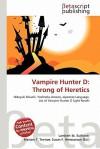 Vampire Hunter D: Throng of Heretics - Lambert M. Surhone