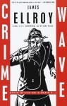 Crime Wave: Reportage and Fiction from the Underside of L.A. - James Ellroy, Art Cooper