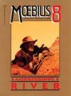 Moebius 8: Mississippi River - Mœbius, Jean-Michel Charlier