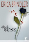Black Rose (Mira) (French Edition) - Erica Spindler, Joëlle Touati