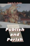 Publish and Perish - Francis M. Nevins