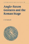 Anglo-Saxon Gestures and the Roman Stage - C.R. Dodwell