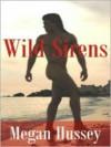 Wild Sirens - Megan Hussey