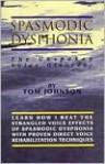 Spasmodic Dysphonia : The Unspoken Voice Disorder - Tom Johnson