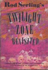 Rod Serling's The Twilight Zone Revisited - Walter B. Gibson, Earl A. Mayan