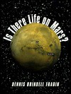 Is There Life on Mars? - Dennis Brindell Fradin