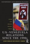 U.S.-Venezuela Relations Since the 1990s: Coping with Midlevel Security Threats - Carlos A. Romero, Javier Corrales