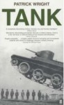 Tank: The Progress of a Monstrous War Machine - Patrick Wright