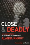Close and Deadly: Chilling Murders in the Heart of Edinburgh - Alanna Knight
