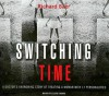 Switching Time: A Doctor's Harrowing Story of Treating a Woman with 17 Personalities - Richard Baer, Lloyd James