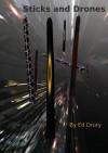 Sticks and Drones - Ed Drury