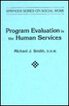 Program Evaluation In The Human Services - Michael J. Smith