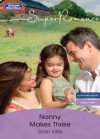 Mills & Boon : Nanny Makes Three (Single Father) - Joan Kilby