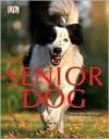 The Senior Dog - Heike Schmidt-Röger, Susanne Blank, Heike Schmidt-Röger
